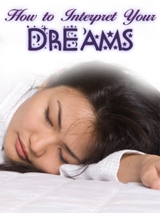 How to Interpret Dreams ? Over 60 Pages of Information in E- Book Now Available
