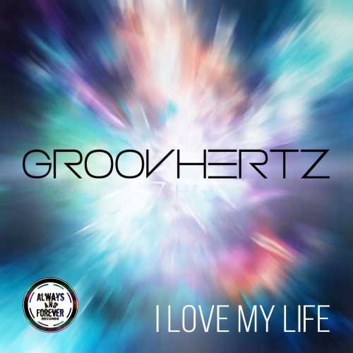 I love my life, the first single of the brand new house project GroovHertz.