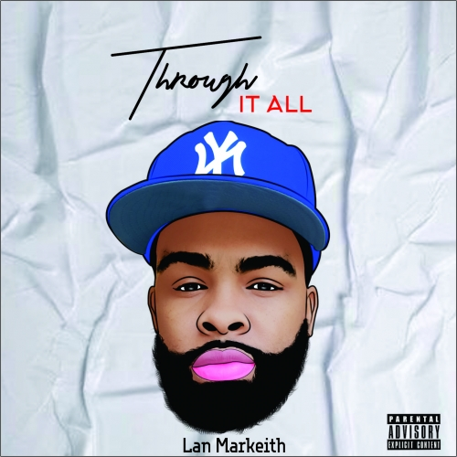 Lan Markeith is an american rapper songwriter his new release
