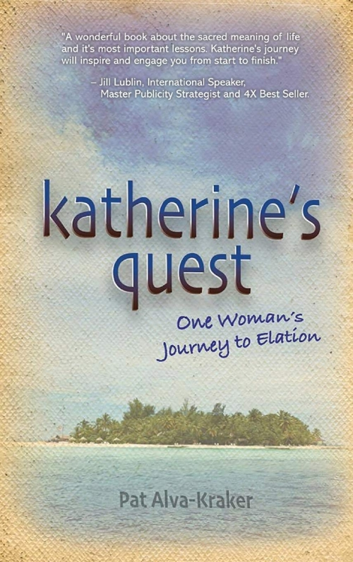 Katherine's Quest: One Woman's Journey to Elation
