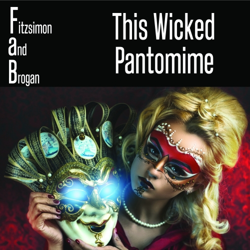 "Fitzsimon and Brogan released a new album, ""This Wicked Pantomime,"""