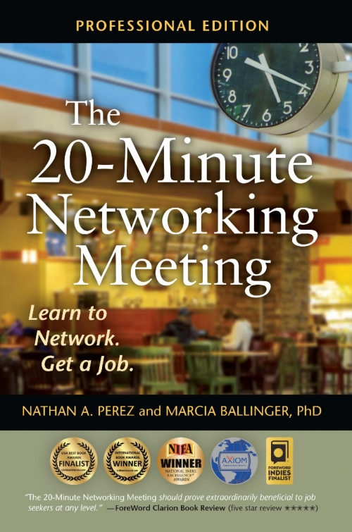 The 20-Minute Networking Meeting: Learn to Network. Get a Job. By Nathan A. Perez and Marcia Ballinger, PhD